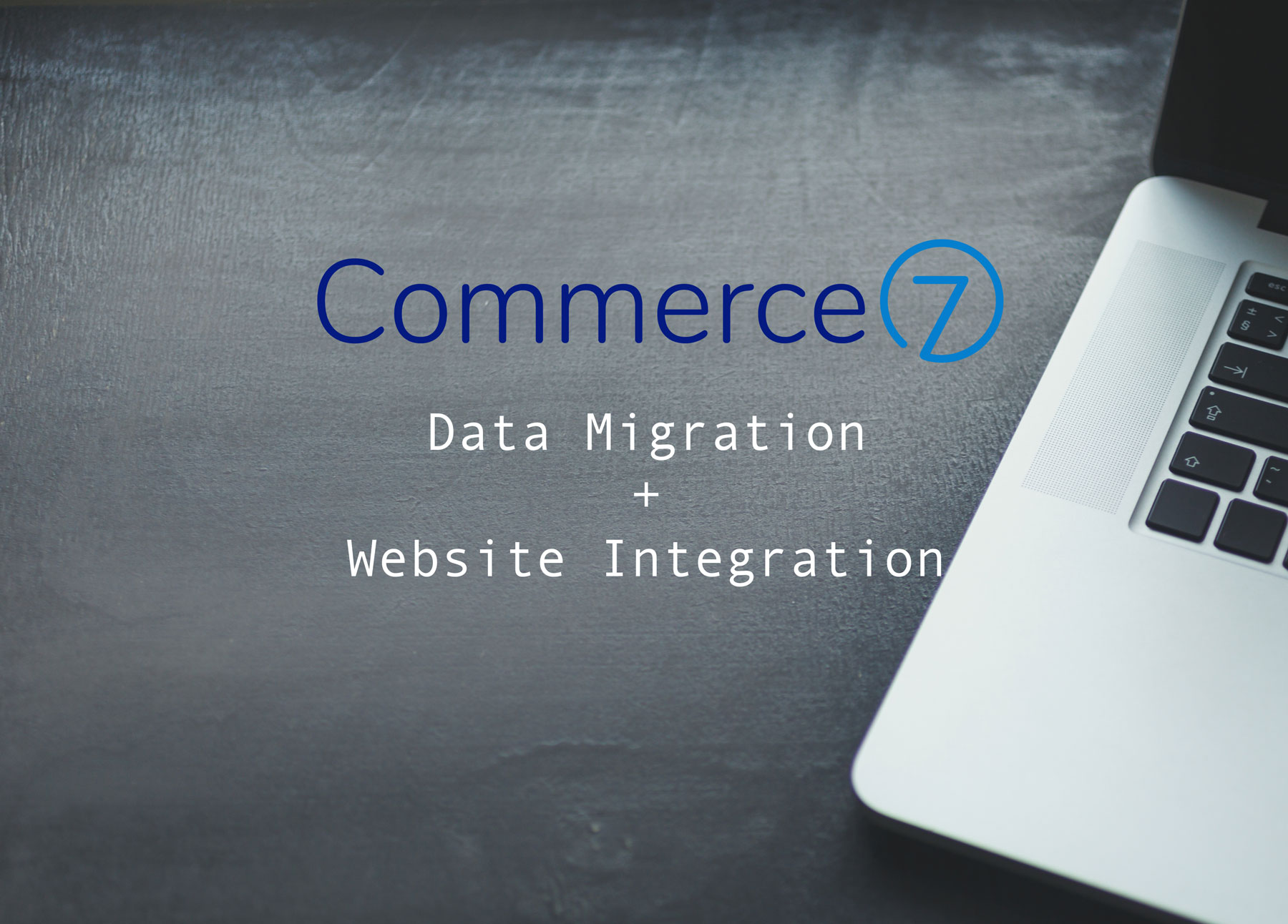Commerce7 Data Migration and Website Integrations